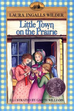 Little Town on the Prairie by Laura Ingalls Wilder, 1942 Newbery Honor Award