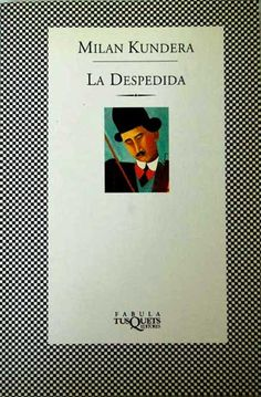 La despedida. Milan Kundera