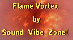 Flame Vortex - Sound Vibe Zone