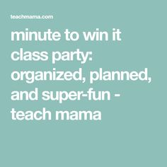 minute to win it class party: organized, planned, and super-fun - teach mama