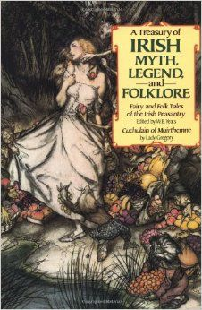 A Treasury Of Irish Myth , Legend and Folklore W Yeats Fairy and Folktales and Lady Gregory , Cuchulain Of Muithemme . Ref : kerrygems.com