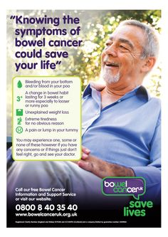 Knowing the symptoms of bowel cancer could save your life - awareness poster from Bowel Cancer UK   http://www.bowelcanceruk.org.uk/media/127625/bcuk_symptoms_m_a4_web_aw.pdf