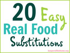 20 Easy Real Food Switches and Substitutions {with Free Printable Chart}
