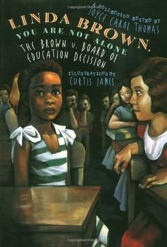 Linda Brown, You Are Not Alone: The Brown V. Board of Education Decision with contributions by Joyce Carol Thomas
