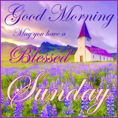 good+morning+sunday+with+church+image | Good Morning Blessed Sunday