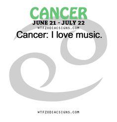 Cancer Zodiac Sign♋: I love music.