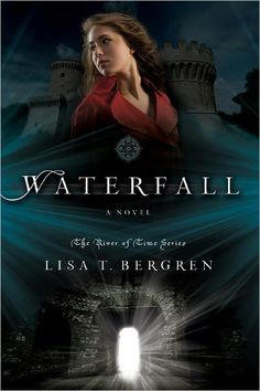 "Waterfall by Lisa T. Bergren  Book #1 ""River Of Time Series"" Absolutely wonderful historical romance series :D"