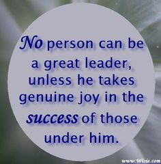 """""""It is better to lead from behind and to put others in front, especially when you celebrate victory when nice things occur. You take the front line when there is danger. Then people will appreciate your leadership.""""                          ~  Nelson Mandela"""
