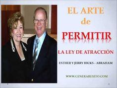 EL ARTE DE PERMITIR - La Ley de la Atracción - Abraham Hicks en Español