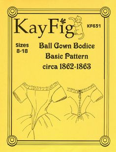 KayFig 631, Ball Gown Bodice Basic Pattern, c. 1862-1863, size 08 to 18
