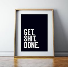 Black & White Get Shit Done Motivational by TheLittlePosterShop