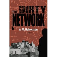 Buy The Dirty Network by A. Halvorssen and Read this Book on Kobo's Free Apps. Discover Kobo's Vast Collection of Ebooks and Audiobooks Today - Over 4 Million Titles! Book Catalogue, Murder Mysteries, I Love To Laugh, Laugh Out Loud, New Books, Thriller, Audiobooks, This Book, Reading