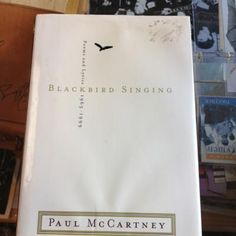 Blackbird Singing - Paul McCartney's lyrics and poetry 1965-1999.  Best thrift store find EVER!!