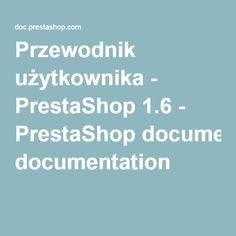 Przewodnik użytkownika - PrestaShop 1.6 - PrestaShop documentation