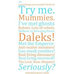 Hell Yes Doctor Who Quotes ❤ liked on Polyvore featuring doctor who, quotes, words, text, pics, phrase and saying
