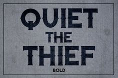 Quiet the Thief - Bold by Dismantle Destroy on @creativemarket
