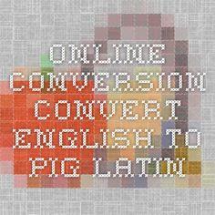 Online Conversion - Convert English to Pig Latin