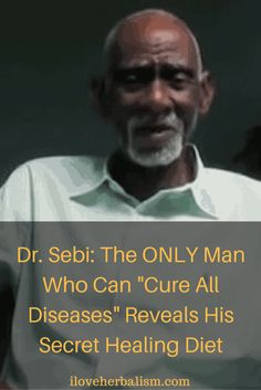 """Dr. Sebi: The ONLY Man Who Can """"Cure All Diseases"""" Reveals His Secret Healing Diet"""