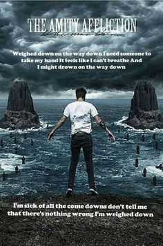 The Weigh Down- The Amity Affliction I love this song one of my favorites from the new album