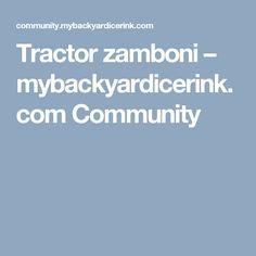 Tractor zamboni – mybackyardicerink.com Community