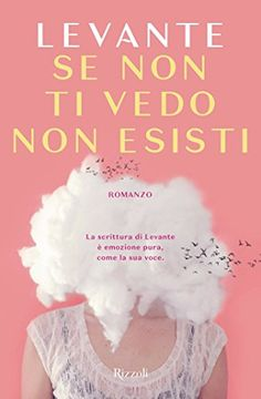 Se non ti vedo non esisti di Levante https://www.amazon.it/dp/8817092959/ref=cm_sw_r_pi_dp_x_mks-yb87RPY78