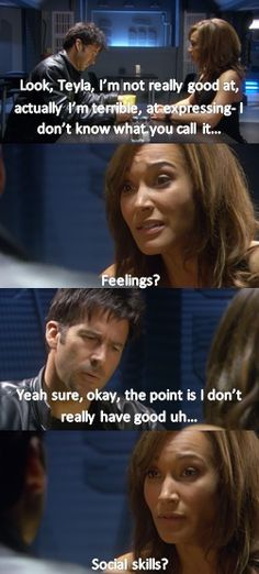 """Stargate Atlantis. haha! then he goes on to say something he doesn't have and she says """"friends?'' I"""