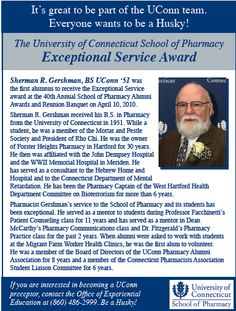 The University of Connecticut School of Pharmacy  Exceptional Service Award: Sherman R. Gershman, BS UConn '51 --- As seen in the 20Ways publication (fall 2011).