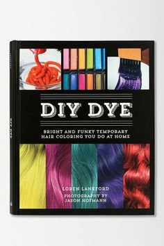 DIY Dye: Bright and Funky Temporary Hair Coloring You Do At Home by Loren Lankford #urbanoutfitters