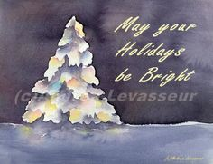 """Andrea's Art Studio """"May your Holidays be Bright"""" Watercolor by Andrea Levasseur"""