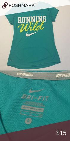 "NIKE DRI-FIT ""Running Wild"" shirt EUC Nike Dri-Fit shirt. %100 polyester Nike Tops Tees - Short Sleeve"
