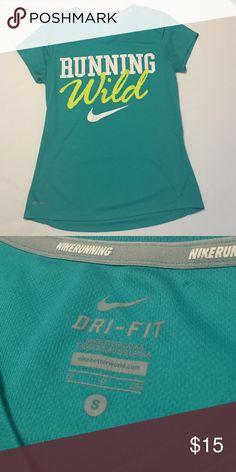 "NIKE DRI-FIT ""Running Wild"" shirt EUC Nike Dri-Fit shirt. %100 polyester Nike Tops Tees - Short Sleeve"