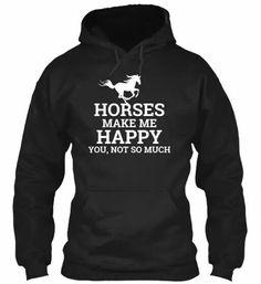 Horses make me happy...