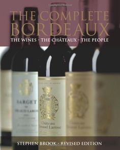 The Complete Bordeaux The Wines The Chteaux The People *** Click on the image for additional details.