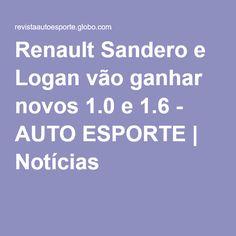 Renault Sandero e Logan vão ganhar novos 1.0 e 1.6 - AUTO ESPORTE | Notícias
