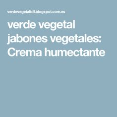 verde vegetal jabones vegetales: Crema humectante