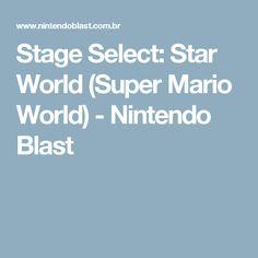 Stage Select: Star World (Super Mario World) - Nintendo Blast
