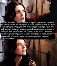 """I know, exactly! And wasn't it Gwen who said, """"In life, we always have a choice: sometimes it's easier to think that you don't""""? Morgana may have been destined to turn, but Merlin's choices could have stopped that. --description written by Frodo the Second"""