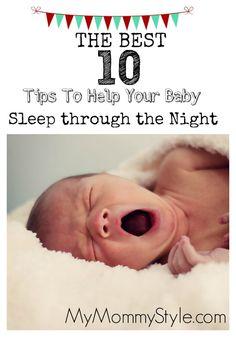 The Best 10 Baby Sleep Tips to Help your Baby Sleep Through the Night » My Mommy Style #baby #sleeptips #sleep