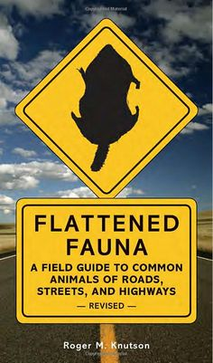 Flattened Fauna, Revised:A Field Guide to Common Animals of Roads, Streets, and Highways $2.29