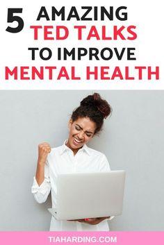5 amazing TED Talks to improve mental health. #mentalhealth #tedtalks