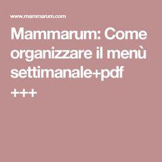 Mammarum: Come organizzare il menù settimanale+pdf +++
