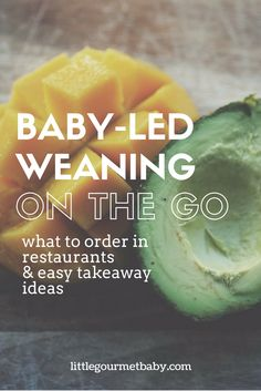 our EPIC guide to baby-led weaning while out and about - restaurants, picnics and meals on the run!