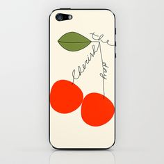 Cherish The Day iPhone  iPod Skin by Artipi - $15.00 ♥♥♥♥♥   also cases available for iphone, samsung, laptops, etc http://society6.com/Artipi/Cherish-The-Day-ztm_Phone-Skin #cherry #cherries #handwrittenquote