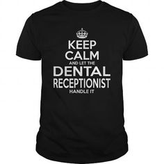 DENTAL RECEPTIONIST - KEEPCALM #style #clothing. SAVE  => www.sunfrog.com/...