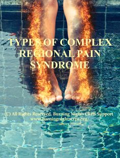Learn more about the 2 types of #CRPS - Type I is when there's no direct damage to a nerve. Type II occurs when there is a known direct damage to a nerve | Burning Nights CRPS Support | www.burningnightscrps.org