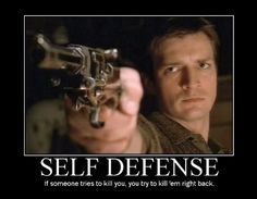 The one simple rule of self defense... Firefly style.