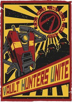 """Vault Hunters Unite"" by Prismic Designs Claptrap propaganda design inspired by Borderlands Borderlands Series, Tales From The Borderlands, Borderlands Cosplay, Phoenix, Gaming Posters, Handsome Jack, Pandora, Video Game Art, Video Games"