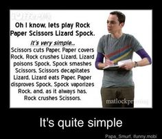 Rock, paper, scissors, lizards, spock-Oh Sheldon! (and I saw a blooper with Jim Parsons and he was having trouble saying the entire thing through)