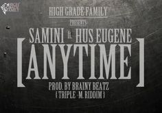 Samini  Anytime (Feat. Hus Eugene) (Prod. by Brainy Beatz)