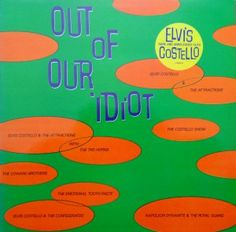 ELVIS COSTELLO  OUT OF OUR IDIOT X FIEND 67